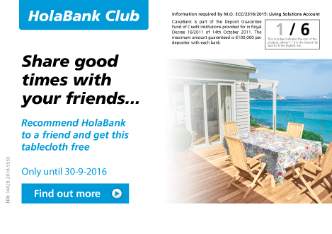 HolaBank Club. Share good times with your friends...