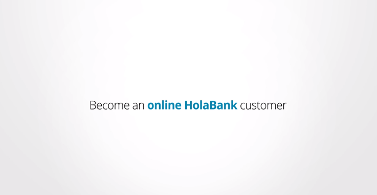 Become an online HolaBank costumer